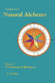 Course 12-2 Natural Alchemy: Part 2 - Evolution of Religion - Kindle Edition