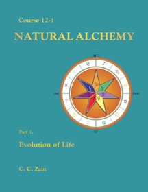 Course 12-1 Natural Alchemy: Part 1 Evolution of Life