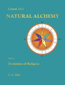 Course 12-2 Natural Alchemy: Part 2 - Evolution of Religion